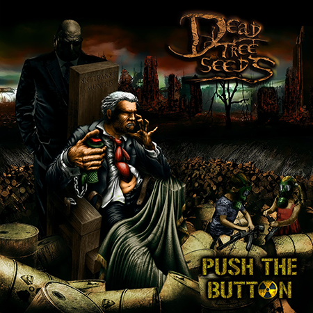 Dead Tree Seeds - Push the Button Album Cover