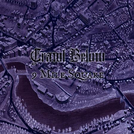 Crawl Below-9 Mile Square-Artwork