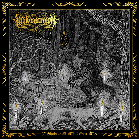 Wolvencrown - A Shadow Of What Once Was cover artwork