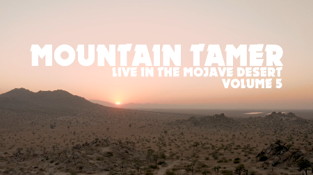 Mountain-Tamer-Live in the Mojave Desert