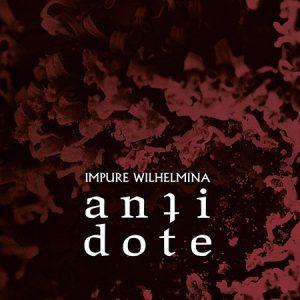 Impure Wilhelmina-Antidote-Artwork